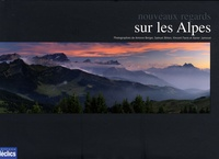 Anthony Serex - Nouveaux regards sur les Alpes.