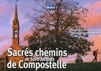 Anthony Serex - Sacrés chemins de Saint-Jacques de Compostelle.