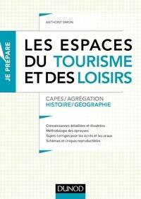 Anthony Simon - Les espaces du tourisme et des loisirs - Capes et Agrégation - Histoire-Géographie.