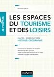 Anthony Simon - Les espaces du tourisme et des loisirs - Capes/Agrégation Histoire/Géographie.