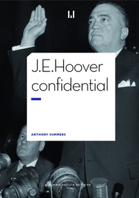 Anthony Summers - J.E. Hoover confidential.