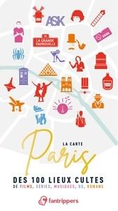 Anthony Thibault - La carte Paris des 100 lieux cultes de films, séries, musiques, BD, romans.