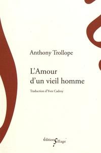 Anthony Trollope - L'amour d'un vieil homme.