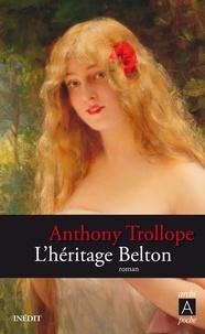 Anthony Trollope - L'héritage Belton.