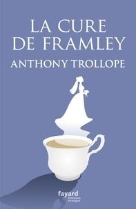 Anthony Trollope - La cure de Framley.
