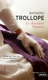Anthony Trollope - Le docteur Thorne.