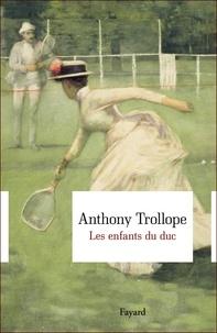 Anthony Trollope - Les enfants du duc.
