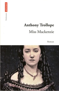 Anthony Trollope - Miss Mackenzie.