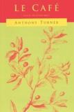 Anthony Turner - Le café, Essai historique : Coffee, An  essay.