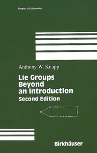 Anthony-W Knapp - Lie Groups Beyond an Introduction.