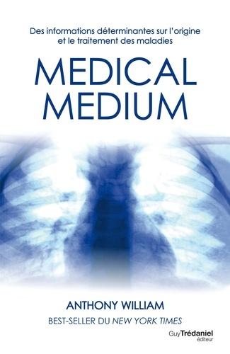 Médical médium. Des informations déterminantes sur l'origine et le traitement des maladies