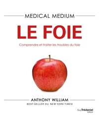 Anthony William - Médical médium - Le foie.