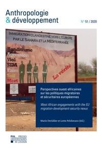 Marie Deridder - ANTHROPOLOGIE ET DEVELOPPEMENT 51 : Anthropologie & développement n° 51, 2020 - Dossier – Perspectives ouest-africaines sur les politiques migratoires et sécuritaires européennes.