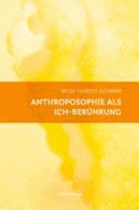 Anthroposophie als Ich-Berührung - Aspekte geistiger Begegnung.