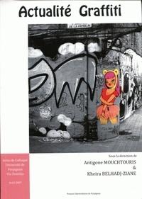Antigone Mouchtouris et Kheira Belhadj-Ziane - Actualité Graffiti - Actes de colloque.