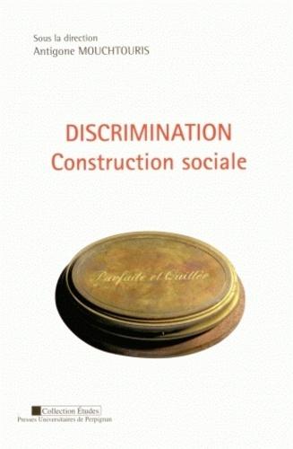 Antigone Mouchtouris - Construction sociale de la discrimination.