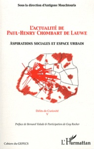 Antigone Mouchtouris - L'actualité de Paul-Henry Chombart de Lauwe - Aspirations sociales et espace urbain.