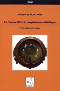 Antigone Mouchtouris - La temporalité de l'expérience esthétique.