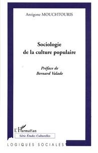 Antigone Mouchtouris - Sociologie de la culture populaire.