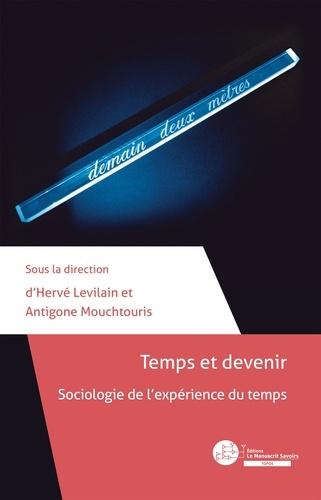 Antigone Mouchtouris et Hervé Levilain - Temps et devenir.