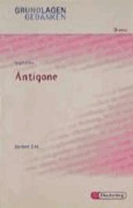 Antigone. Grundlagen und Gedanken zum Verständnis des Dramas.