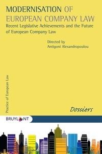 Antigoni Alexandropoulou - Modernisation of European Company Law - Recent Legislative Archievements and the Future of European Company Law.