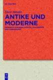 Antike und Moderne - Friedrich Schlegels Poetik, Philosophie und Lebenskunst.