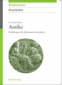Antike - Einführung in die Altertumswissenschaften.