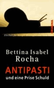 Antipasti und eine Prise Schuld - Ein Fall für Margot Meerapfel und Thea Pütz.