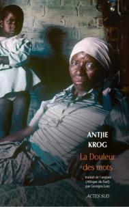 Antjie Krog - La douleur des mots.