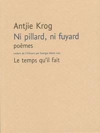 Antjie Krog - Ni pillard ni fuyard - Poèmes 1969 - 2003.