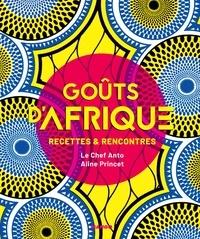 Anto Cocagne et Aline Princet - Goûts d'Afrique - Recettes et rencontres.
