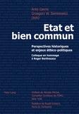 Anto Gavric - Etat et bien commun, perspectives historiques et enjeux éthico-politiques.