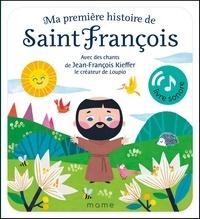 Antoana Oreski - Ma première histoire de Saint François - Avec des chants de Jean-François Kieffer le créateur de Loupio.