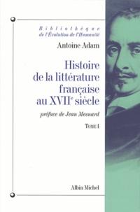 Antoine Adam et Antoine Adam - Histoire de la littérature française au XVIIº tome 1.