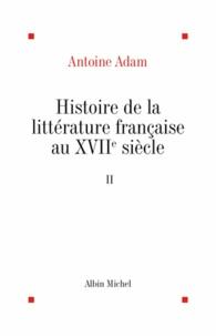 Antoine Adam et Antoine Adam - Histoire de la littérature française au XVIIº tome 2.