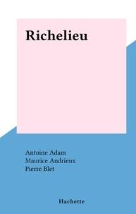 Antoine Adam et Maurice Andrieux - Richelieu.