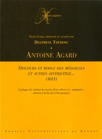 Antoine Agard - Discours et roole des médailles et autres aintiquitez... (1611).