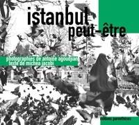 Antoine Agoudjian et Michéa Jacobi - Istanbul peut-être.