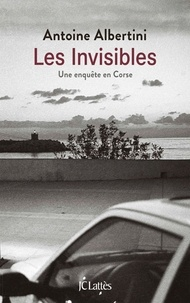Antoine Albertini - Les invisibles.