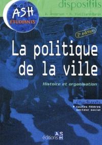 Antoine Anderson et Hervé Vieillard-Baron - La politique de la ville - Histoire et organisation.