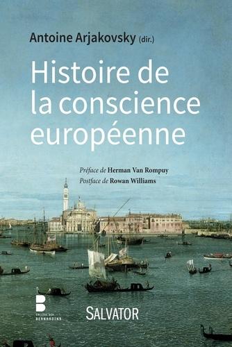 Antoine Arjakovsky - Histoire de la conscience européenne.