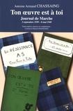 Antoine Armand Chassaing - Ton oeuvre est à toi - Journal de Marche 3 septembre 1939 - 8 mai 1945.