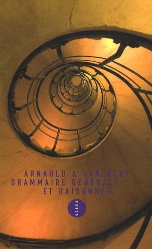 Antoine Arnauld et Claude Lancelot - Grammaire générale et raisonnée.