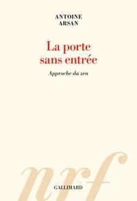 La porte sans entrée- Approche du zen - Antoine Arsan pdf epub