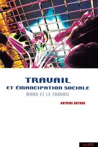 Travail et émancipation sociale - Marx et le travail.pdf