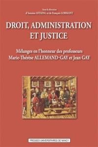 Antoine Astaing - Droit, administration et justice - Mélanges en l'honneur des professeurs Marie-Therese Allemand-Gay et Jean Gay.