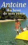 Antoine - Au bout de mes rêves - Souvenirs 1974-2004.