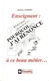 Antoine Aubert - Enseignant : pourquoi j'ai renoncé à ce beau métier....