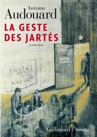 Antoine Audouard - La geste des jartés.